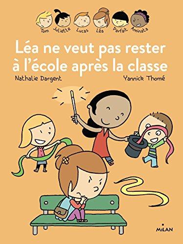 Les inséparables (6) : Léa ne veut pas rester à l'école après la classe