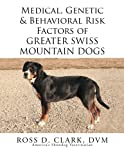 img - for Medical, Genetic & Behavioral Risk Factors of Greater Swiss Mountain Dogs book / textbook / text book