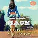 When You're Back: A Rosemary Beach Novel Audiobook by Abbi Glines Narrated by Grace Grant, Jason Carpenter