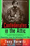 img - for Confederates in the Attic: Dispatches from the Unfinished Civil War (Vintage Departures) book / textbook / text book