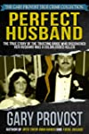 Perfect Husband: The True Story of th...