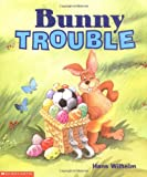 Bunny Trouble (0439259827) by Wilhelm, Hans