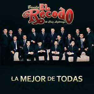 Banda El Recodo - La Mejor De Todas - Amazon.com Music
