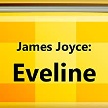 Eveline (Annotated) (       UNABRIDGED) by James Joyce Narrated by Anastasia Bertollo
