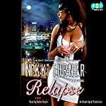 Relapse: A Novel | Nikki Turner