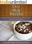 Easy Mug Recipes: Convenient and Uniq...