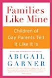 Families Like Mine: Children of Gay Parents Tell It Like It Is