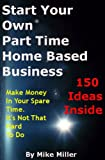 Start Your Own Part Time Home Based Business