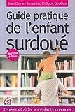 echange, troc Jean-Charles Terrassier, Philippe Gouillou - Guide pratique de l'enfant surdoué : Repérer et aider les enfants précoces