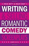 Writing & Selling Romantic Comedy Screenplays (Writing & Selling Screenplays)