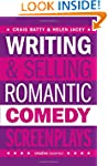 Writing and Selling Romantic Comedy S...