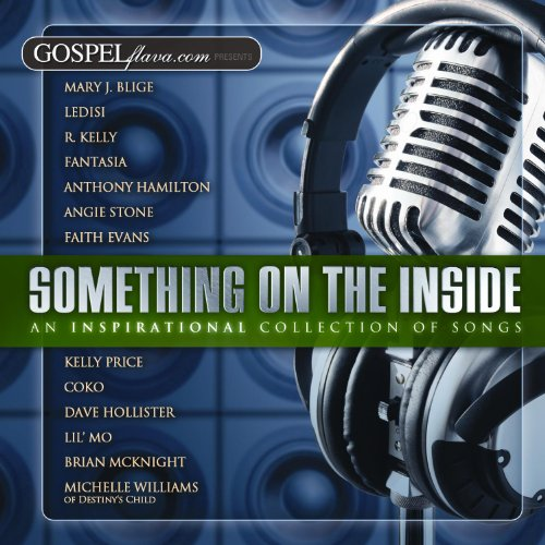 Gospelflava Presents: Something on the Inside by Various Artists, Coko, Faith Evans, Angie Stone and Mary J. Blige