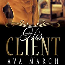 His Client (       UNABRIDGED) by Ava March Narrated by Charlie Belmont