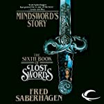 Mindsword's Story: The Sixth Book of Lost Swords (       UNABRIDGED) by Fred Saberhagen Narrated by Cynthia Barrett
