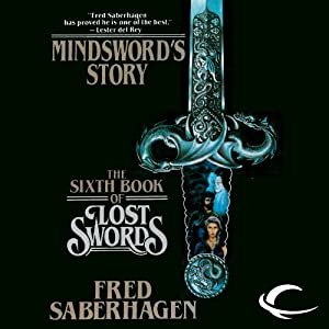 Mindsword's Story: The Sixth Book of Lost Swords | [Fred Saberhagen]