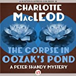 The Corpse in Oozak's Pond (       UNABRIDGED) by Charlotte MacLeod Narrated by John McLain