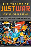 img - for The Future of Just War: New Critical Essays (Studies in Security and International Affairs Ser.) book / textbook / text book