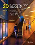 img - for 3D Photorealistic Rendering: Interiors & Exteriors with V-Ray and 3ds Max book / textbook / text book
