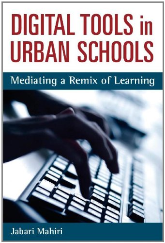 Digital Tools in Urban Schools: Mediating a Remix of Learning