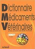 echange, troc Sylvie Petit - Dictionnaire des Médicaments Vétérinaires et des produits de Santé Animale commercialisés en France 2007 (1Cédérom)