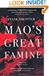 Mao's Great Famine: The History of Ch...