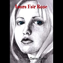 Laura Fair Rose (       UNABRIDGED) by Gene Geter Narrated by David Dietz