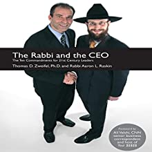 The Rabbi and the CEO: The Ten Commandments for 21st Century Leaders Audiobook by Thomas D. Zweifel, Aaron L. Raskin Narrated by Shloime Zacks