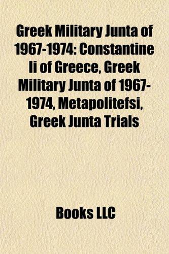 Greek Military Junta of 1967-1974: Constantine Ii of Greece, Greek Military Junta of 1967-1974, Metapolitefsi, Greek Junta Trials