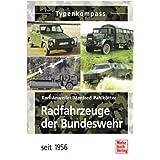Radfahrzeuge der Bundeswehr: seit 1956 (Typenkompass)