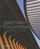 echange, troc Constantin Chariot - Santiago Calatrava : Sculptectures