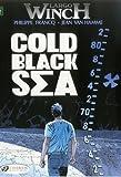Cold Black Sea (Largo Winch)