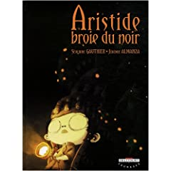 Aristide broie du noir - Séverine Gauthier & Jérémie Almanza