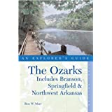 The Ozarks: An Explorer's Guide, First Edition: Includes Branson, Springfield, and Northwest Arkansas ~ Ron W. Marr