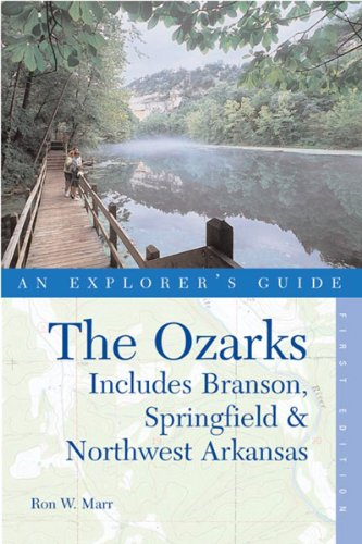 The Ozarks: An Explorer's Guide, First Edition: Includes Branson, Springfield, and Northwest Arkansas