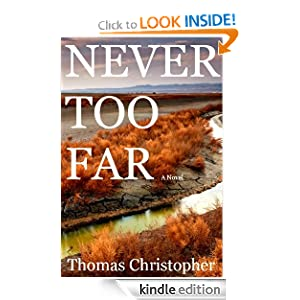 Free Kindle Book: Never Too Far, by Thomas Christopher