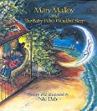Mary Malloy and the Baby Who Wouldn't Sleep (0307175014) by Niki Daly