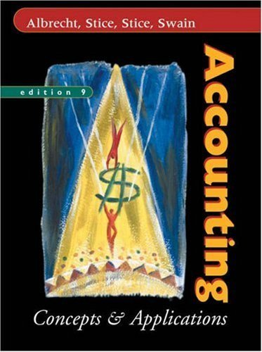Accounting: Concepts and Applications (Concepts & Applications) 9th Edition by Albrecht, W. Steve; Stice, James D.; Stice, Earl K.; Swain, published by South-Western College Pub Hardcover