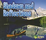 Shadows and Reflections (Light All Around Us)