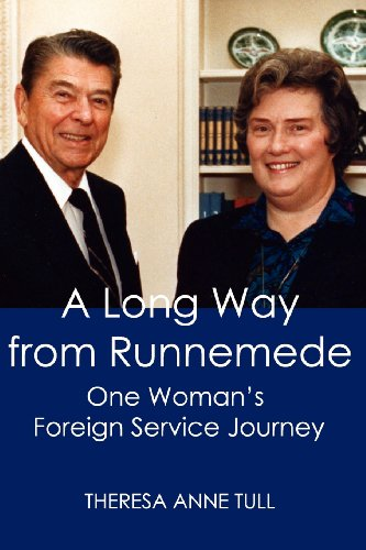 A Long Way from Runnemede: One Woman's Foreign Service Journey (Memoirs and Occasional Papers / Association for Diplomatic S)
