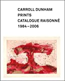 Carroll Dunham Prints: Catalogue Raisonne, 1984-2006 (Addison Gallery of American Art) (0300121652) by Kemmerer, Allison N.