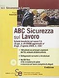ABC sicurezza sul lavoro. Con CD-ROM