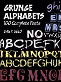 Grunge Alphabets: 100 Complete Fonts (Dover Pictorial Archives) (0486402827) by Solo, Dan X.