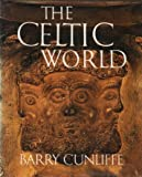 THE CELTIC WORLD (0370302354) by BARRY CUNLIFFE