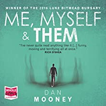Me, Myself and Them Audiobook by Dan Mooney Narrated by Aidan Kelly