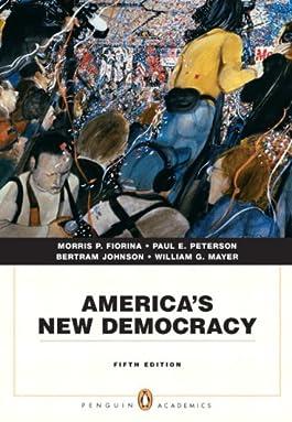 America's New Democracy (5th Edition) (Penguin Academics)
