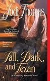 Tall, Dark, & Texan (Paperback, 2008) (0515145432) by Jodi Thoms