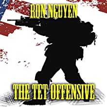The Tet Offensive (       UNABRIDGED) by Ron Nguyen Narrated by Kevin Kollins