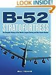B-52 Stratofortress: The Complete His...