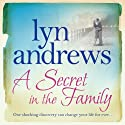 A Secret in the Family (       UNABRIDGED) by Lyn Andrews Narrated by Anne Dover
