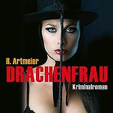 Drachenfrau Hörbuch von Hildegunde Artmeier Gesprochen von: Silvia Höhne